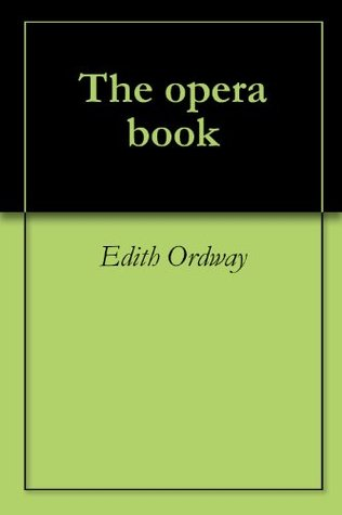 The opera book  by  Edith Ordway