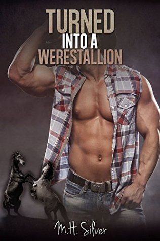 Turned into a Werestallion (Lucky Day Ranch, #2)  by  M.H. Silver