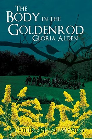 The Body in the Goldenrod: A Catherine Jewell Mystery (The Catherine Jewell Mystery Series Book 4) Gloria Alden