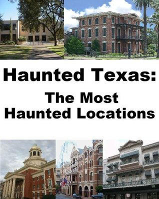 Haunted Texas: The Most Haunted Locations  by  Jeffrey Fisher