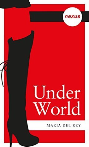 Underworld  by  Maria Del Rey