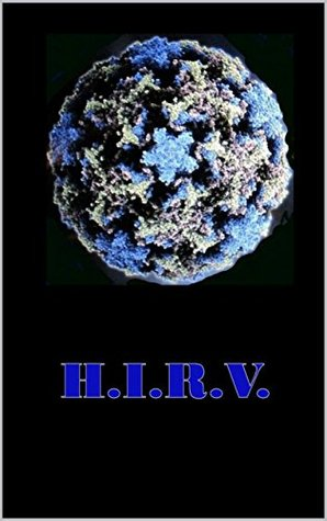 H.I.R.V.: A Short Origin Story.  by  Paul Lang