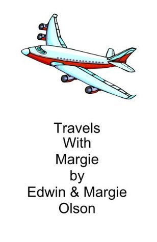 Travels With Margie Edwin Olson