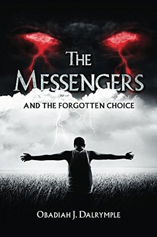 The Messengers And The Forgotten Choice Obadiah Dalrymple