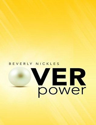 Over Power  by  Beverly Nickles