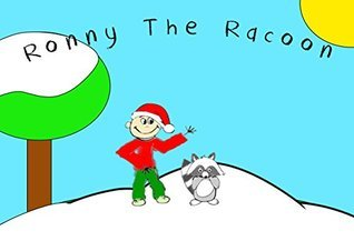 Christmas: Ronny The Raccoon Who Didnt Believe (Childrens Christmas Books For Early Readers Book 1)  by  C.K. Kruger