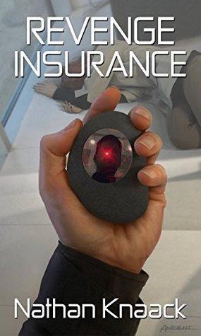 Revenge Insurance  by  Nathan Knaack