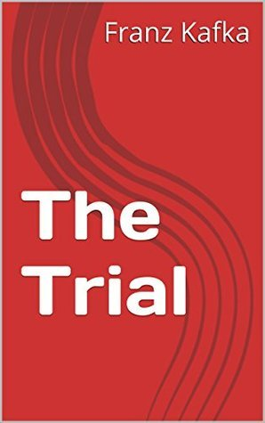 The Trial (Annotated) Franz Kafka