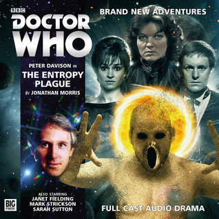 Doctor Who: The Entropy Plague  by  Jonathan    Morris