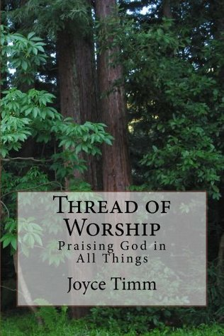 Thread of Worship  by  Joyce Timm