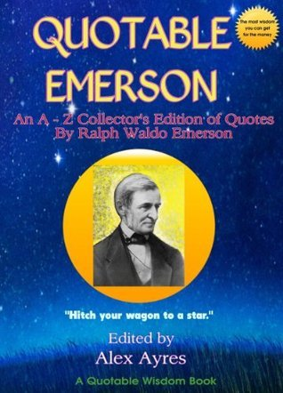 QUOTABLE EMERSON: A Collectors Edition of Quotations Ralph Waldo Emerson by Ralph Waldo Emerson