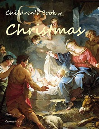 Childrens Book of Christmas (In Masterpiece Art #1)  by  Nancy Gonzales