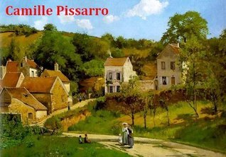 120 Color Paintings of Camille Pissarro - French Impressionist Painter (July 10, 1830 - November 13, 1903)  by  Jacek Michalak
