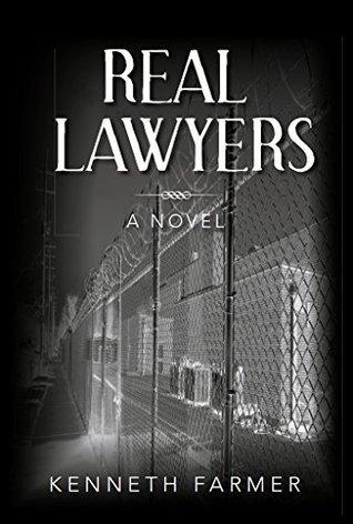 Real Lawyers: A Novel Kenneth Farmer