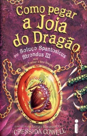 Como Pegar a Jóia do Dragão (How to Train Your Dragon, #10) Cressida Cowell