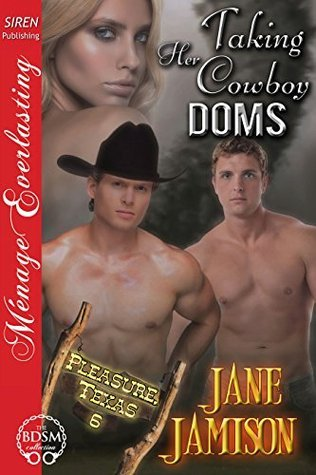 Taking Her Cowboy Doms (Pleasure, Texas #6)  by  Jane Jamison