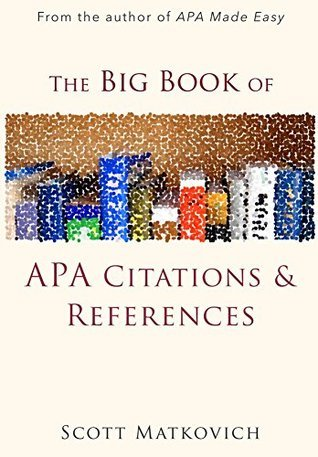 The Big Book of APA Citations and References  by  Scott R Matkovich