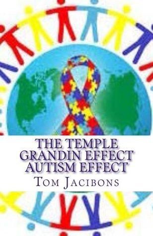 The Temple Grandin Autism Effect Tom Jacibons