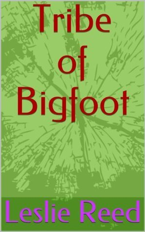 Tribe of Bigfoot: Bigfoot Erotica (Pulp Fiction Book 1)  by  Leslie Reed