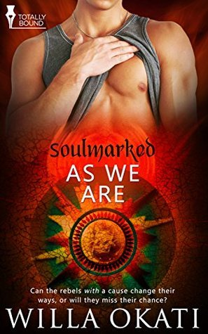 As We Are (Soulmarked Book 4)  by  Willa Okati