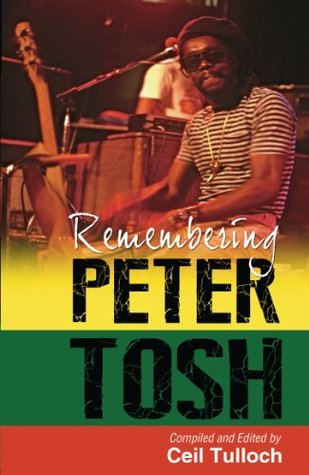 Remembering Peter Tosh  by  Ceil Tulloch