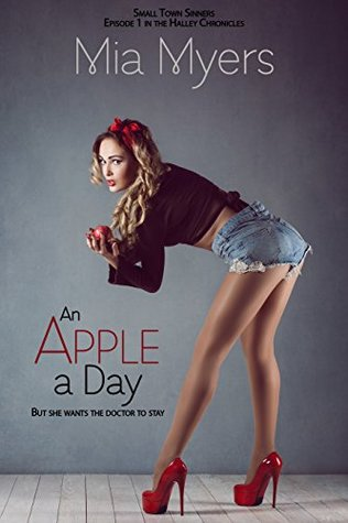 An Apple a Day: Small Town Sinners (The Halley Chronicles Book 1) Mia Myers