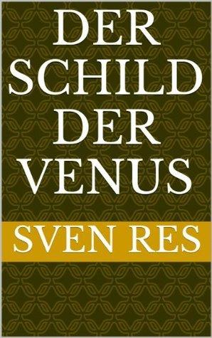 Der Schild der Venus  by  Sven Res