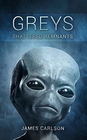 Greys: Shattered Remnants James   Carlson