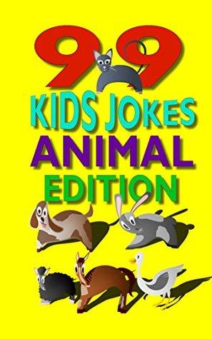 99 Kids Jokes - Animal Edition John Jester