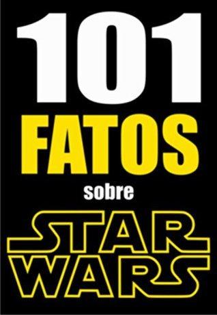 101 FATOS sobre Star Wars Jonas Silvestre