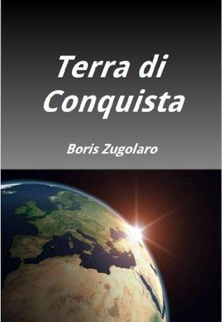 Terra di Conquista  by  Boris Zugolaro