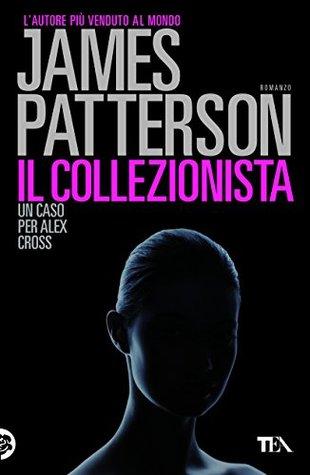 Il collezionista: Un caso di Alex Cross James Patterson