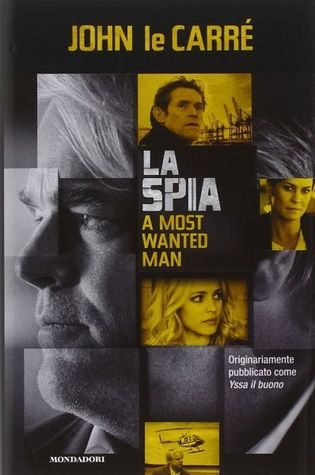 La spia - A most wanted man  by  John le Carré