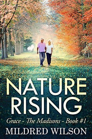 Nature Rising (Grace - The Madisons - Book #1) Mildred Wilson