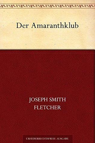 Der Amaranthklub  by  J.S. Fletcher
