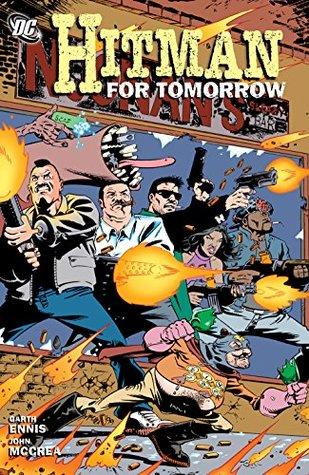 Hitman Vol. 6: For Tomorrow  by  Garth Ennis