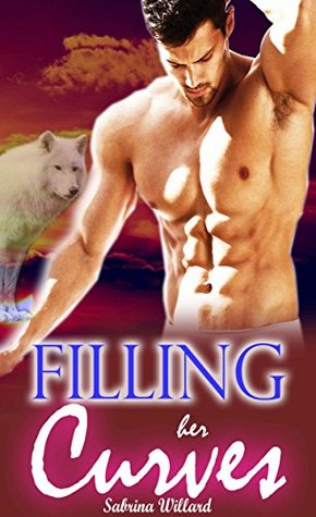 Filling her Curves  by  Sabrina Willard