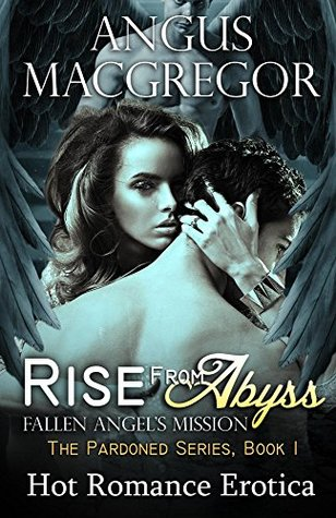 Rise From Abyss: Fallen Angels Mission  by  Angus MacGregor