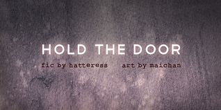 Hold the Door  by  Hatteress