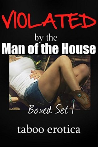 Violated By the Man of the House Boxed Set Collection  by  Nikki James