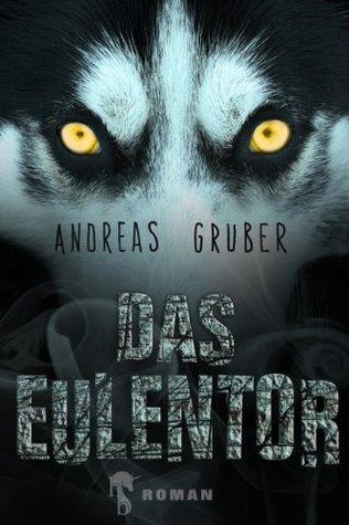 Das Eulentor  by  Andreas Gruber