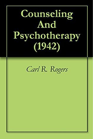 Counseling And Psychotherapy (1942)  by  Carl R. Rogers