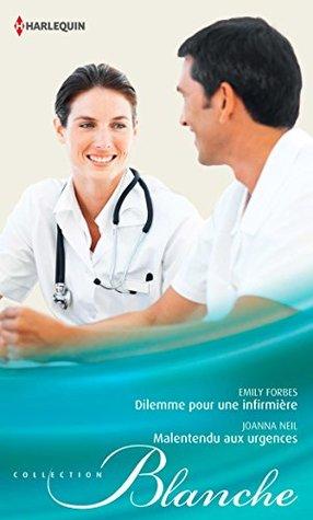 Dilemme pour une infirmière / Malentendu aux urgences  by  Emily Forbes