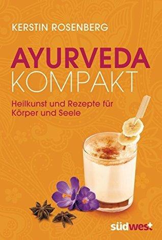 Ayurveda kompakt: Heilkunst und Rezepte für Körper und Seele  by  Kerstin Rosenberg
