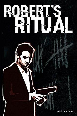 Roberts Ritual  by  Tomás Browne