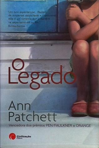 O Legado  by  Ann Patchett