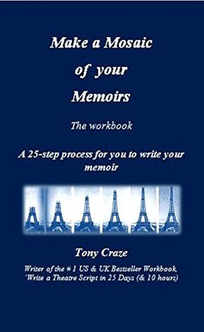 Make a Mosaic of your Memoirs: The Workbook  by  Tony Craze