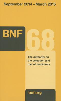 British National Formulary (Bnf) 68 - September 2014 - March 2015: The Authority on the Selection and Use of Medicines  by  Formulary Committee Joint