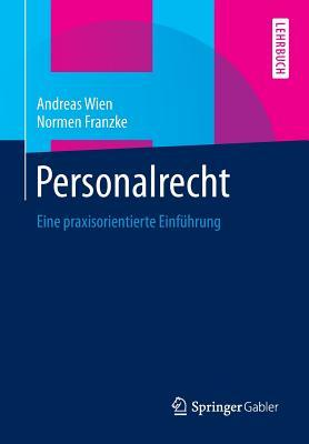 Personalrecht: Eine Praxisorientierte Einfuhrung Andreas Wien