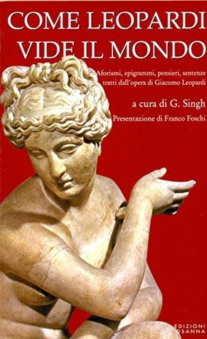 Come Leopardi vide il mondo  by  G. Singh